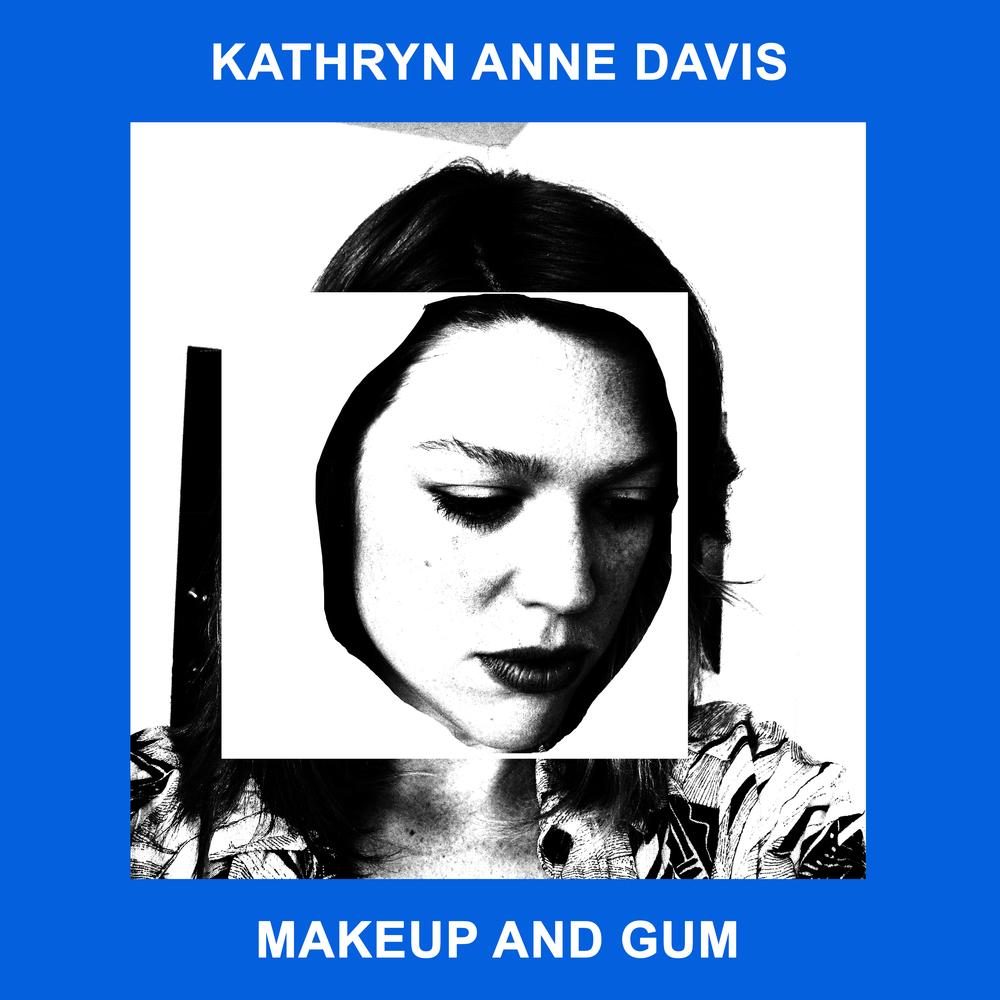 Kathryn Anne Davis-Makeup & Gum