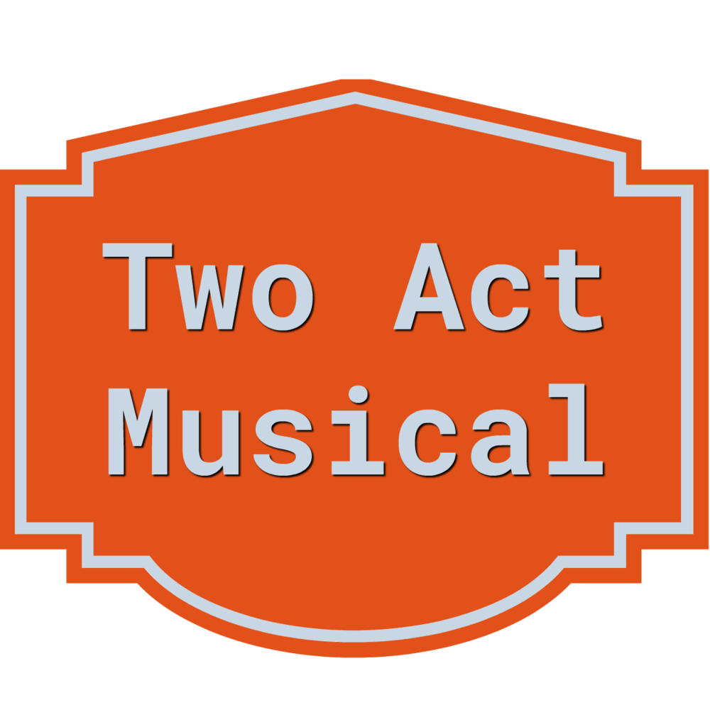twoactmusical.png