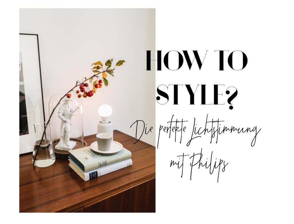 HOW TO STYLE? - Die perfekte Lichtstimmung mit PHILIPS