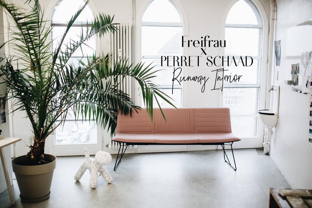RUNWAY INTERIOR: Freifrau x PERRET SCHAAD