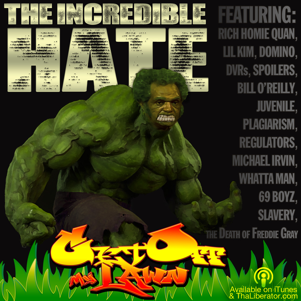 The incredible hate