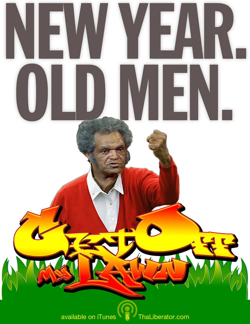Get Off My Lawn Podcast New year Old Men