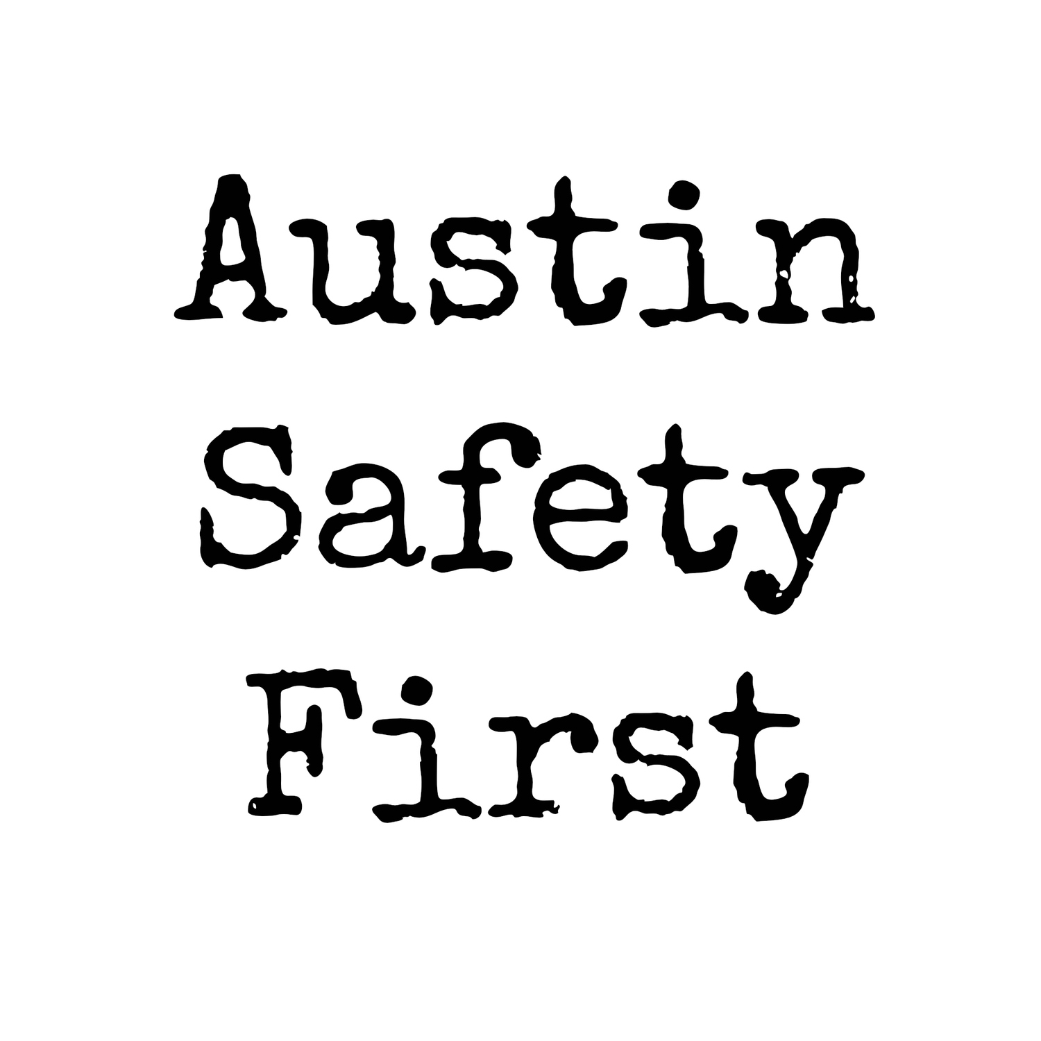 Austin Safety First