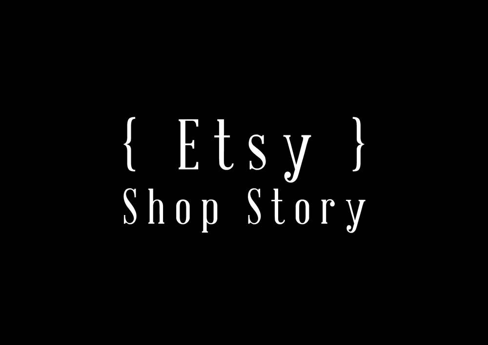 { Shop + Story } Visit our original online Etsy store + learn about our process.