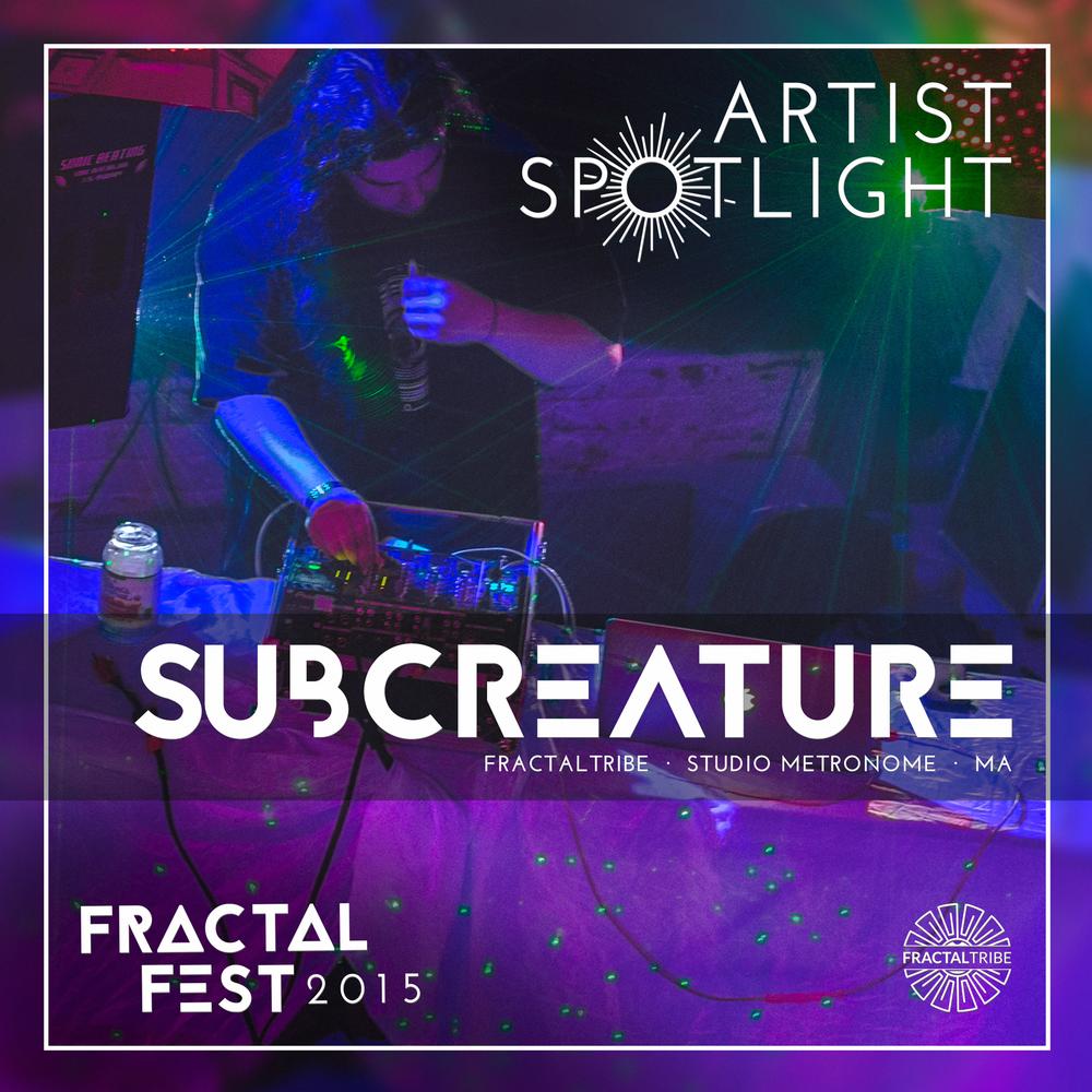 FRACTAL_FEST2015-artist_spotlight-SUBCREATURE.png