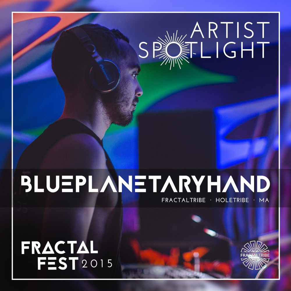 FRACTAL_FEST2015-artist_spotlight-BLUE_PLANETARY_HAND.png
