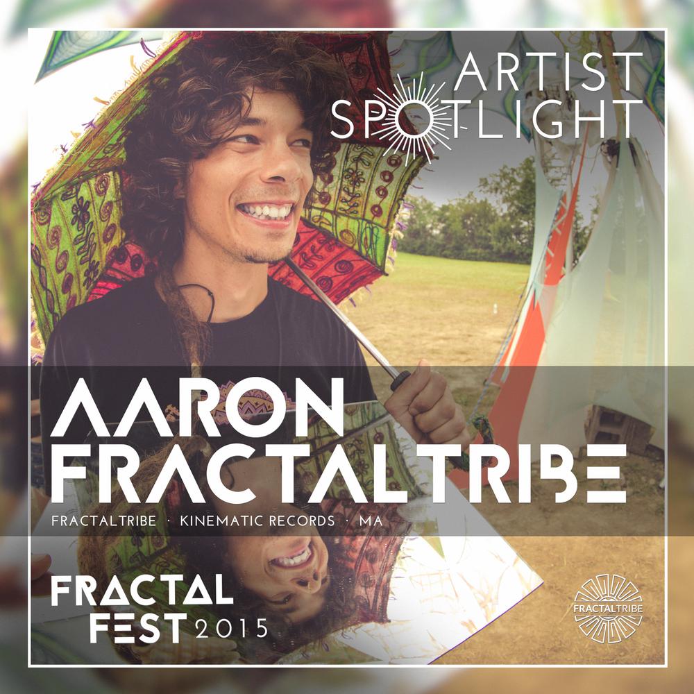 FRACTAL_FEST2015-artist_spotlight-AARON_FRACTALTRIBE.png