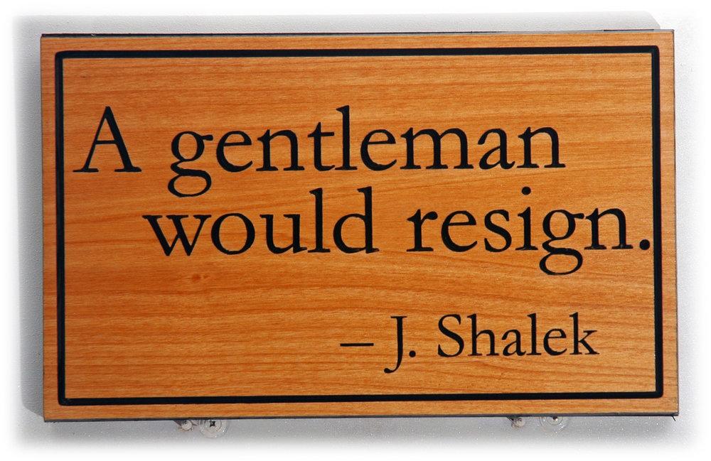 A gentleman would resign.jpg