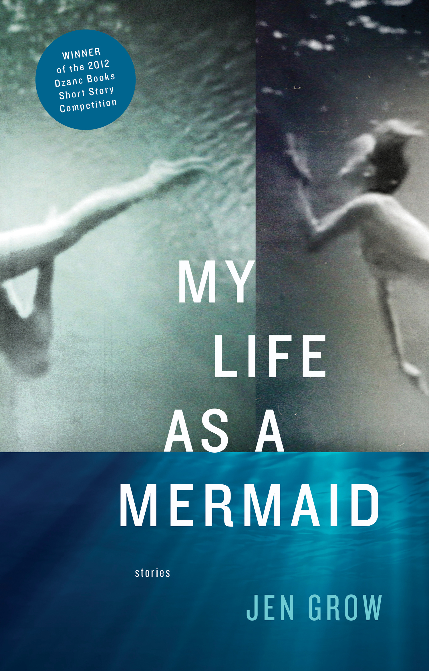 My Life As A Mermaid And Other Stories By Jen Grow Dzanc Books