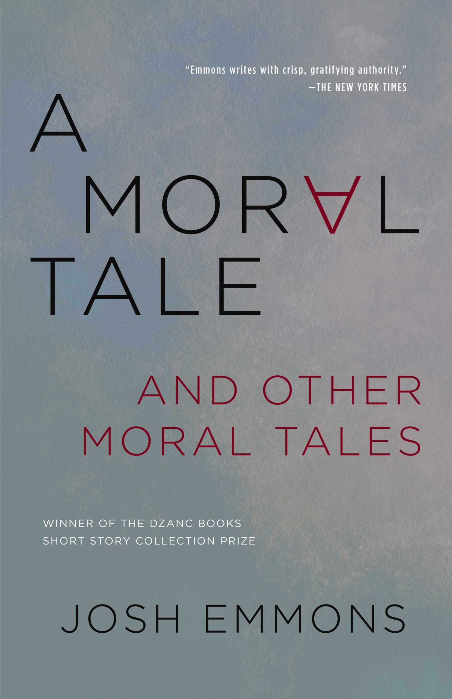 A Moral Tale and Other Moral Stories by Josh Emmons — Dzanc Books