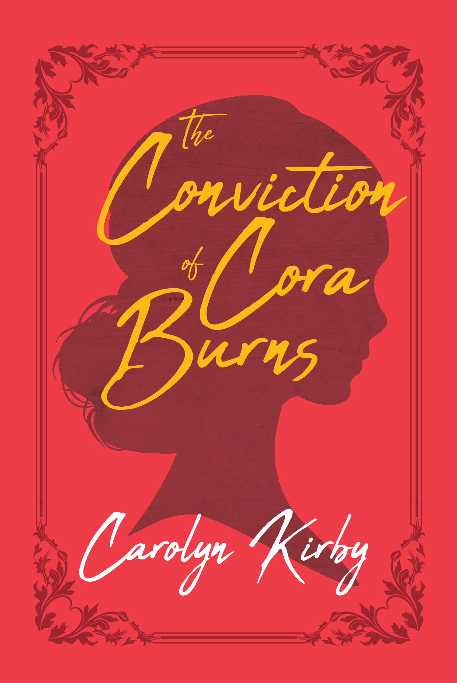 The Conviction of Cora Burns by Carolyn Kirby - eBook only
