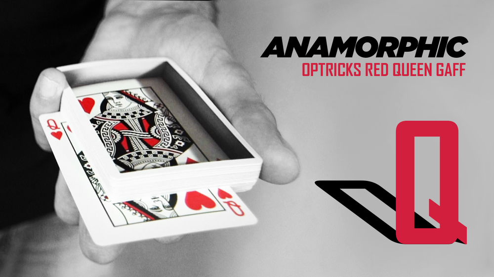 ANAMORPHIC QUEEN    OPTRICKS RED    LEARN NOW