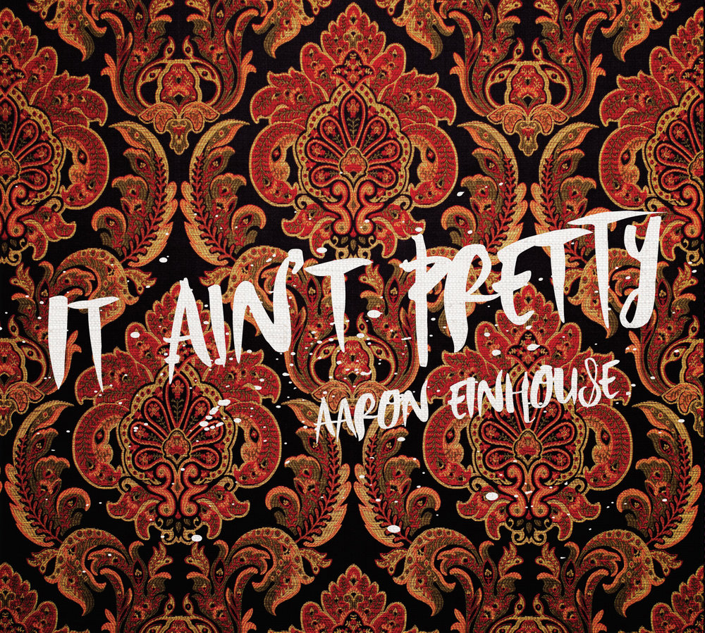 It-Ain't-Pretty-final.jpg