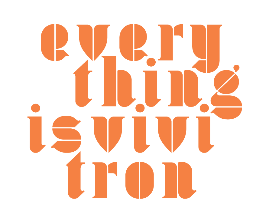 EVERYTHINGISVIVITRON