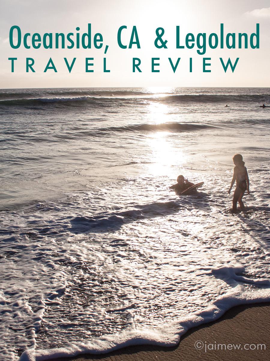 Oceanside California and Legoland travel review