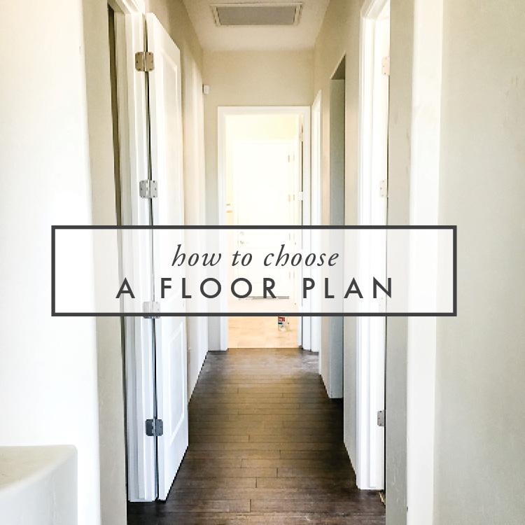 how to choose a floor plan for your home