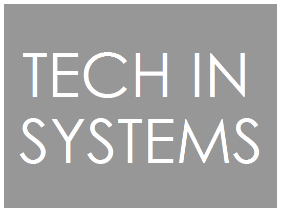 TECH IN SYSTEMS