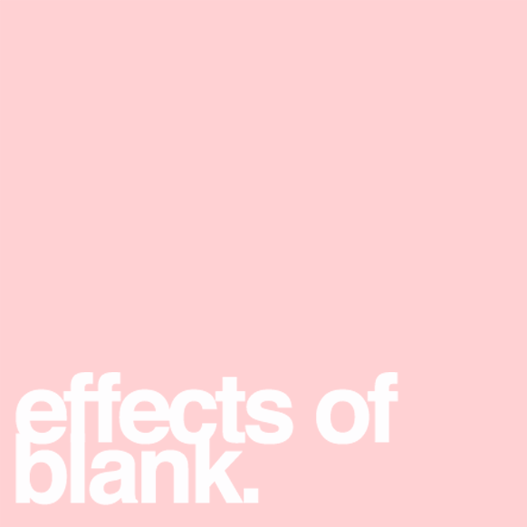 Effects of Blank