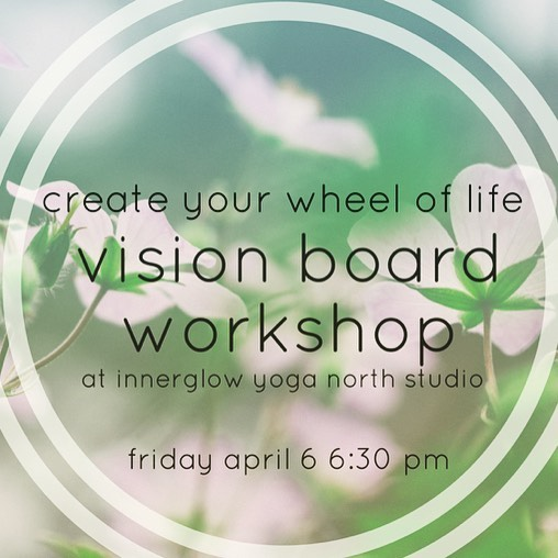 Hey friends! My rescheduled Vision Board Workshop is happening at Innerglow Yoga NEXT FRIDAY NIGHT!! Come get your creativity on! Creating a vision board for yourself gives you tons of juicy goodness like motivation, inspiration and incredible results. We're going to use the Wheel of Life to choose our theme - you can choose career, financial, spiritual, physical, social, family, intellectual, or all of them to build our visions accordingly. We will supply glue sticks, posterboard, scissors, magazines, sharpies and even glitter! Feel free to bring anything that sparks your creativity!  Sign up @innerglowyogacc