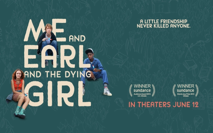 'Me and Earl and the Dying Girl' - A Film Review  by Will Lindus (6/26/2015)