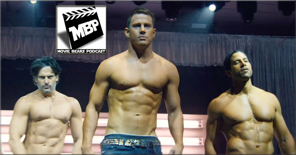 MBP e137 - 'Magic Mike XXL' (7/14/15)    In solidarity with Channing Tatum as Magic Mike and the rest of the Kings of Tampa male entertainment troupe, the MBP guys perform a fully topless episode where they 'bear' it all (from the waist up) while discussing this week's movie news and provide a down & dirty review of Magic Mike XXL. Joining our shirtless shenanigans is our fun bear buddy Mike Lovins as a returning guest.