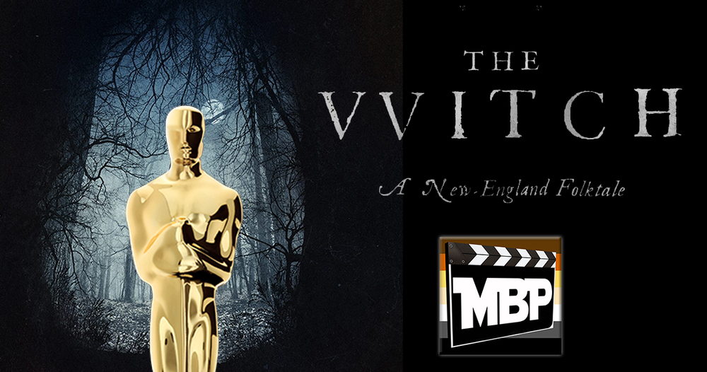 MBP e170 - 'The Witch' and Oscar Predictions (2/23/16)    This week the guys review 'The Witch,' the New England supernatural (?) thriller that's got the horror world incredibly excited right now. Click through to listen!