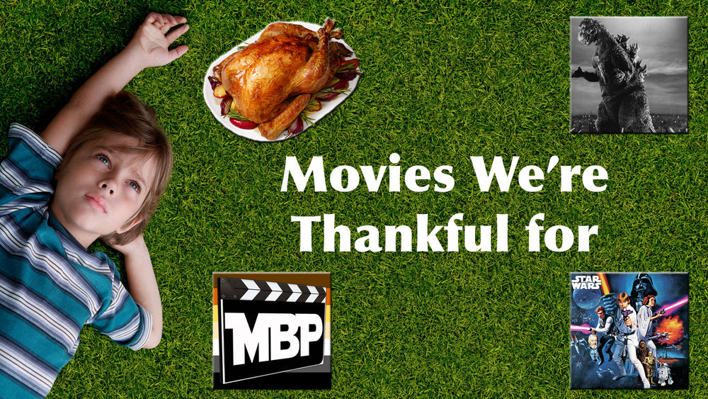 MBP e208 - 'Movies We're Thankful For' (11/25/16)    We're thankful for many things: for our families, our friends, and of course, our love of movies. Join us this week as the Movie Bears list some of the films that we are most thankful for. Click through to listen.