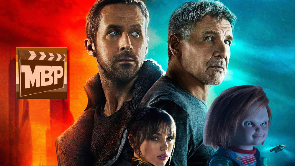 MBP e255 - 'Blade Runner 2049' and 'Cult of Chucky' (10/13/17)    On this week's episode, we hunted down replicants in 'Blade Runner 2049' and were hunted by a killer doll in 'Cult of Chucky.' Click through to listen!