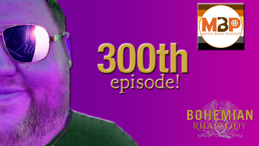M   BP e300 - 'Bohemian Rhapsody' and 300th Episode Celebration (11/13/18)    We're celebrating our 300th episode with an epic movie trivia throw-down between Will and Jim, and a review of the Queen biopic, 'Bohemian Rhapsody.' We also involve our amazing listeners in the trivia fun and giveaways of two $25 gift cards.