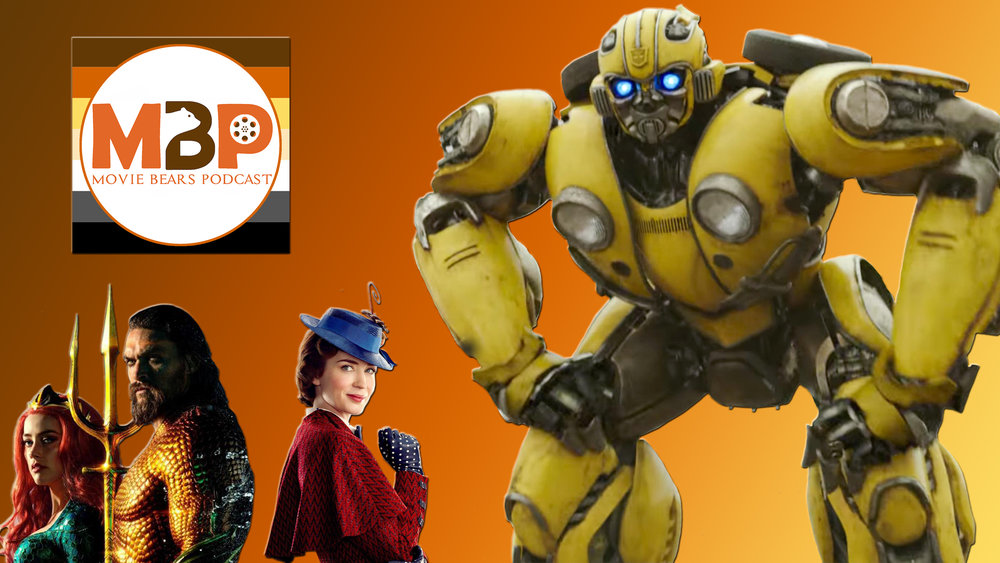 M   BP e306 - 'Aquaman,' 'Mary Poppins Returns,' and 'Bumblebee' (1/2/19)    We've got not one, not two, but THREE main reviews this week! That's right, from 'Aquaman' to 'Mary Poppins Returns' to 'Bumblebee,' we're talking the three big franchise films from the holiday season. Which is best? Listen and find out!