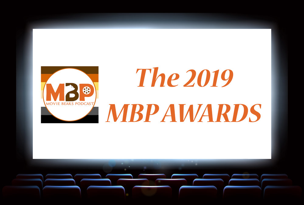 M   BP e310 - The 2019 MBP Awards (2/19/19)    It's time for the most important awards ceremony of the year! That's right, it's time for the 2019 MBP Awards, wherein we present awards to the superlative films, performers, and scenes from last year.
