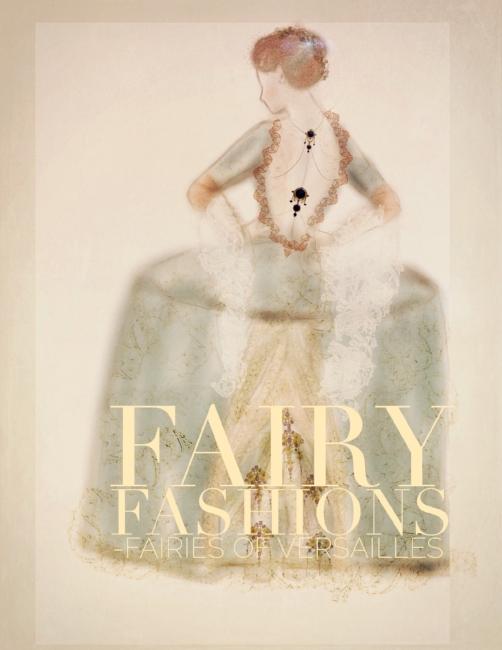 Fairy Fashions {Fairies of Versailles}