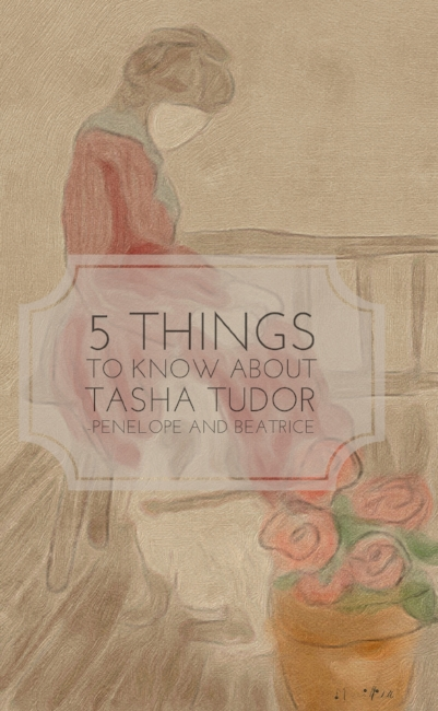 Tasha Tudor 5 Things to Know