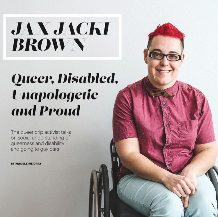 "Jax Jacki Brown: ""Disability & queer rights activist"""