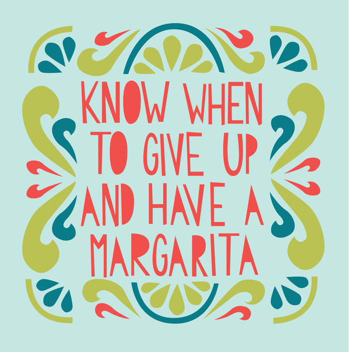 know-when-to-give-up-and-have-a-margarita-kfa-prints.jpg
