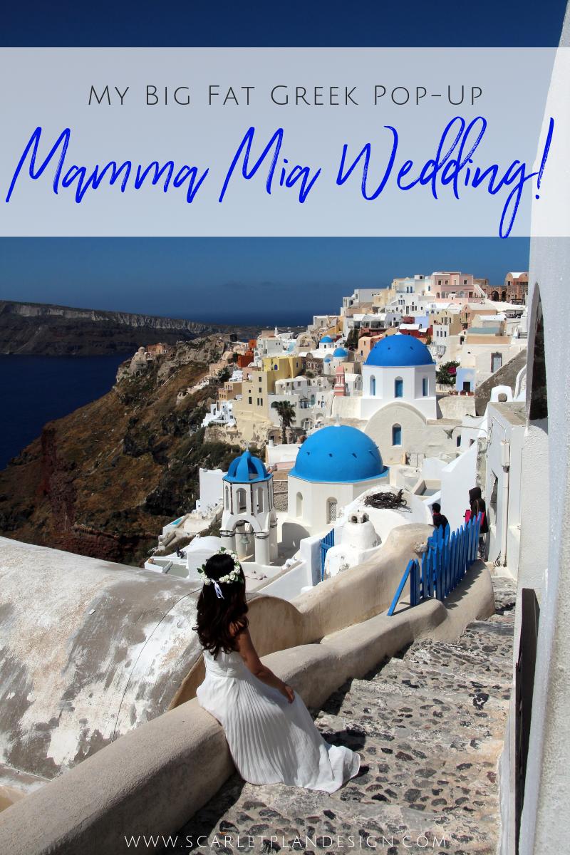 My big fat, Greek Pop-Up Mamma Mia Wedding _ Scarlet Plan & Design International & Destination Wedding Planners.png