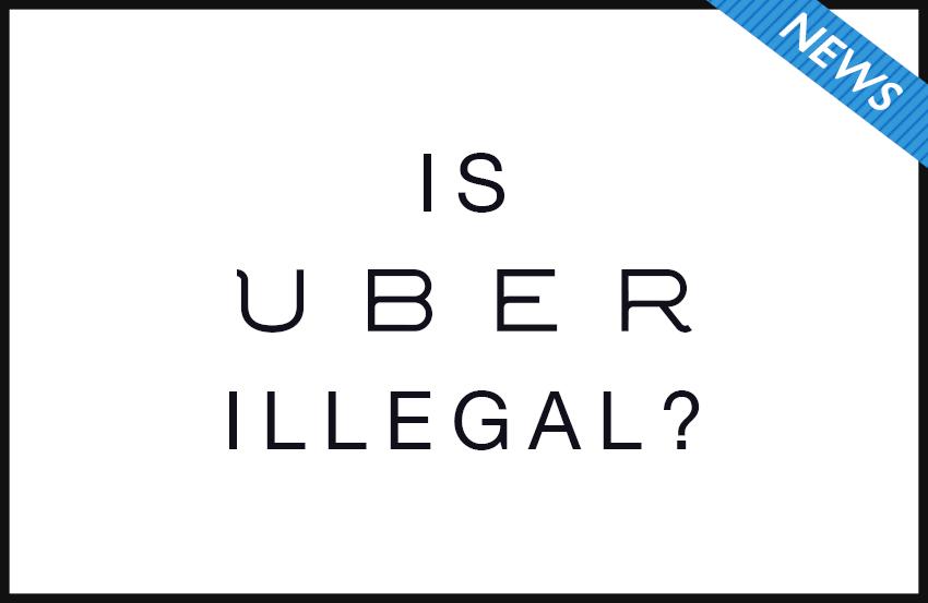 Is Uber Illegal | IndecisiveModernist.com