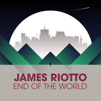 James Riotto - End of the World