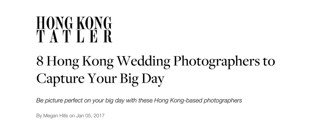 Hong Kong Tatler - JAN 2017 - 8 Hong Kong Wedding Photographers to Capture Your Big Day