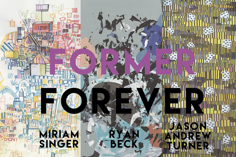James Oliver Gallery is proud to announce the induction of FORMER FOREVER featuring artists Miriam Singer, Ryan Beck, and Jason Andrew Turner. FORMER FOREVER will run through April 8th. Catch the opening reception Saturday, March 4th from 6-10pm.  As former studio mates, these three artists have been sharing their space, and ideas for some time, facilitating a relationship that feels natural and helps them move forward as individual artists and collaborators. This is their first experience in having their own exclusive show together. See how they transform the walls and room of James Oliver Gallery with their colorful contemporary works. Singer, Beck, and Turner have been sharing their progress with each other and with the public through Instagram at #formerforever. Through the layers in their works, we see many forms of the human touch and urban experience. Former Forever shares in its embodiment the collaborative enthusiasm in working together and encouraging one-another through their artistic involvements, true virtuosity.   http://www.jamesolivergallery.com/