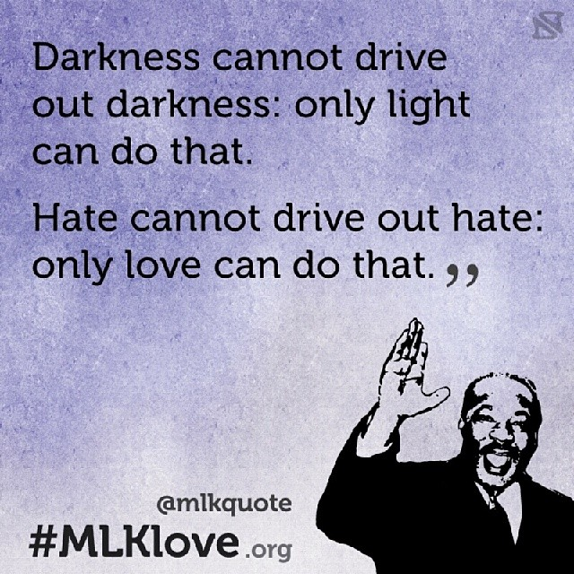 "Welcome to #MondayMLK ! Share #MLKlove ! Follow @mlkquote ""Darkness cannot drive out darkness: only light can do that. Hate cannot drive out hate: only love can do that."" - MLK Jr. #MLKnewark"