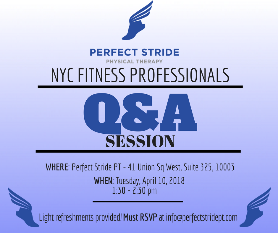 Come join the team at Perfect Stride for our first ever Q&A session for Fitness Professionals! Come join us and meet other like minded individuals and discuss topics that you might have questions about. You MUST RSVP with info@perfectstridept.com to confirm your spot.