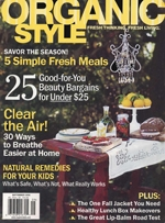 "Organic Style Magazine September 2005 ""Look what we found!..."" Read more here!"