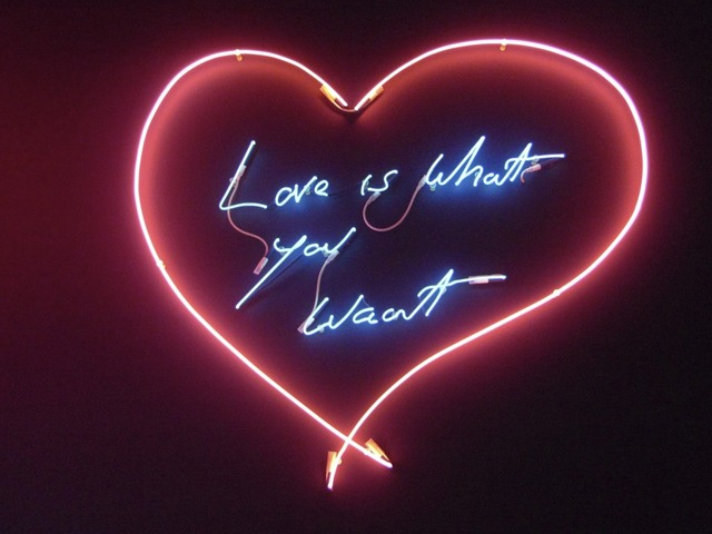 Tracey Emin ,  Love is What You Want , 2011   Sadly…it is exactly what I want.
