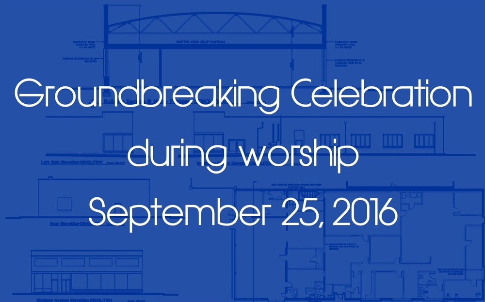 This celebration will be a part of our regular worship.  Join us in The Alley and then we will walk over to the new building for the Groundbreaking Celebration!