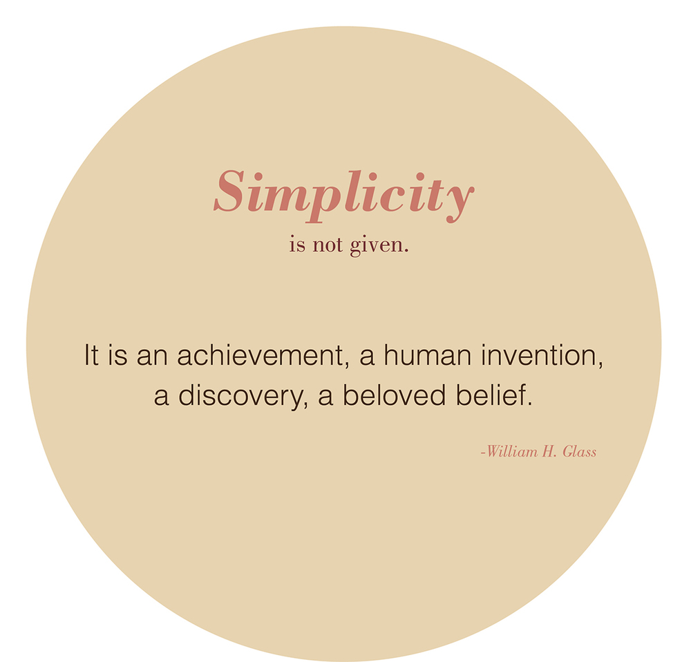 January 13:   A quote by William H. Gass (from Artful Sentences):   Simplicity is not a given. It is an achievement, a human invention, a discovery, a beloved belief.