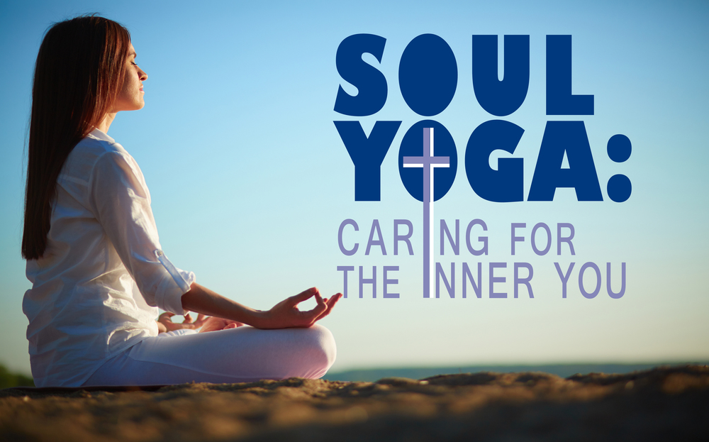 SOUL YOGA: CARING FOR THE INNER YOU - 9/13/2015 - 10/4/2015