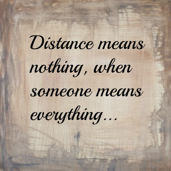 Distance means nothing.jpeg