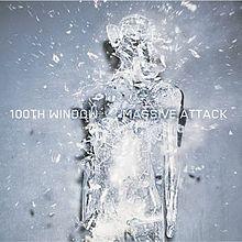 100th_Window - Massive Attack.jpg