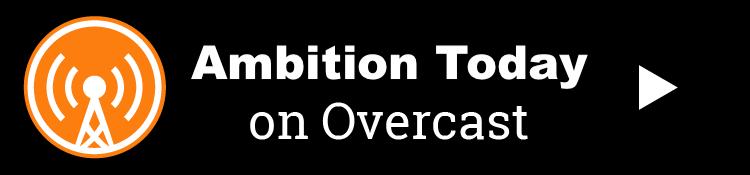 Ambition Today Podcast - Kevin Siskar - Overcast.png